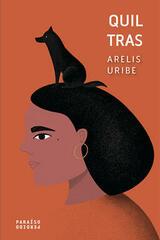 Quiltras - Arelis Uribe - Paraíso Perdido