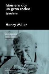 Quisiera dar un gran rodeo - Henry Miller - Malpaso