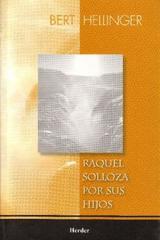 Raquel solloza por sus hijos - Bert Hellinger - Herder México