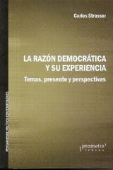 La razón democrática y su experiencia - Carlos Strasser - Prometeo