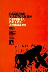 Razonar y actuar en defensa de los animales -  AA.VV. - Catarata