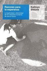 Razones para la esperanza - Kathryn Sikkink - Siglo XXI Editores