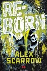 Reborn - Alex Scarrow - Edhasa