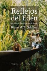 Reflejos del Edén - Biruté M. F. Galdikas - Pepitas de calabaza