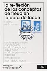 La re-flexion de los conceptos de Freud en la obra de Lacan -  AA.VV. - Siglo XXI Editores