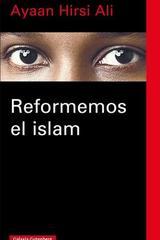 Reformemos el islam - Ayaan Hirsi Ali - Galaxia Gutenberg