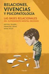 Relaciones, vivencias y psicopatología - Antoni Talarn - Herder