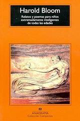 Relatos y poemas para niños extremadamente inteligentes - Harold Bloom - Anagrama
