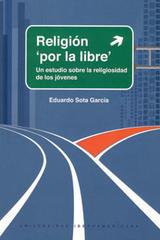 Religión 'por la libre' - Eduardo Sota García - Ibero