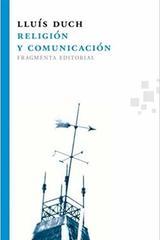 Religión y comunicación - Lluís Duch - Fragmenta