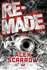 Remade - Alex Scarrow - Edhasa