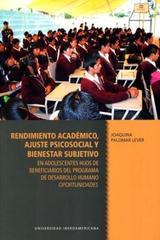 Rendimiento académico, ajuste psicosocial y bienestar subjetivo - Joaquina Palomar Lever - Ibero