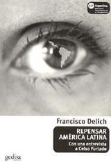 Repensar América latina - Francisco Delich - Editorial Gedisa
