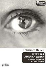 Repensar América latina - Francisco Delich - Editorial Gedisa