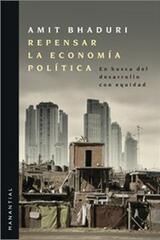Repensar la economía política - Amit Bhaduri - Manantial