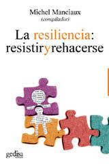 La resiliencia: resistir y rehacerse - Michel Manciaux - Editorial Gedisa