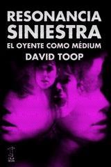 Resonancia siniestra - David Toop - Caja Negra Editora