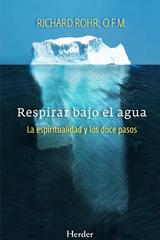 Respirar bajo el agua - Richard Rohr - Herder