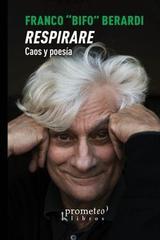 Respirare. Caos y poesía - Franco Berardi Bifo - Prometeo