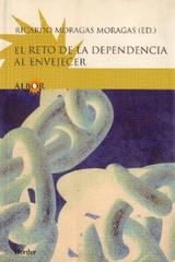El Reto de la dependencia al envejecer - Ricardo Moragas Moragas - Herder