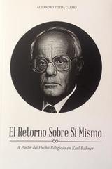 El retorno sobre sí mismo - Alejandro Tejeda Carpio - Varios
