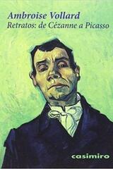 Retratos: De Cezanne a Picasso - Ambroise Vollard - Casimiro