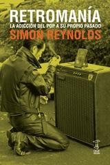 Retromanía - Simon Reynolds - Caja Negra Editora