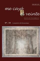 Revista de psicoanálisis, Nº 39 A propósito del desasosiego -  AA.VV. - Me cayó el veinte