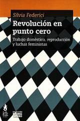 Revolución en punto cero - Silvia Federici - Tinta Limón