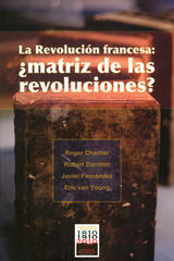 La Revolución francesa: ¿Matriz de las revoluciones? - Perla Chinchilla Pawling - Ibero