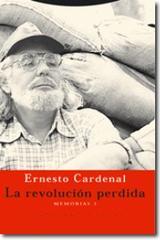 La Revolución perdida - Ernesto Cardenal - Trotta