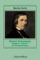Robert Schumann - Martin Geck - Alianza editorial