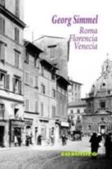 Roma, Florencia, Venecia - Georg Simmel - Editorial Gedisa