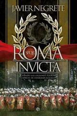 Roma invicta - Javier Negrete - Esfera de los libros