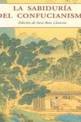 La sabiduría del confucionismo - Sara Boix Llaveria - Olañeta