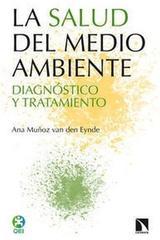 La salud del medio ambiente - Ana Muñoz van den Eynde - Catarata
