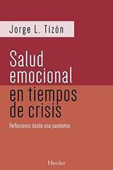 La salud emocional en tiempos de crisis - Jorge L. Tizón - Herder