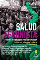 Salud feminista. Soberanía de los cuerpos, poder y organización -  AA.VV. - Tinta Limón
