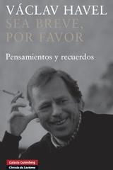 Sea breve, por favor - Václav Havel - Galaxia Gutenberg