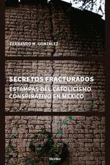 Secretos fracturados - Fernando M. González - Herder México