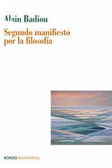 Segundo manifiesto por la filosofía - Alain Badiou - Manantial