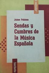 Sendas y cumbres de la Música Española -  Jaime Pahissa -  AA.VV. - Otras editoriales