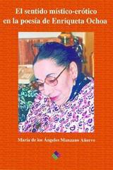 Sentido místico erótico en la poesía de Enriqueta Ochoa - María de los Ángeles Manzano Añorve - Ediciones Eón