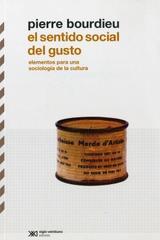 El sentido social del gusto - Pierre Bourdieu - Siglo XXI Editores