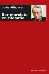Ser marxista en filosofía - Louis Althusser - Akal