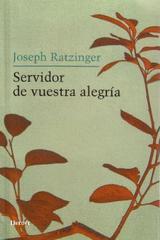 Servidor de vuestra alegría - Joseph Ratzinger - Herder