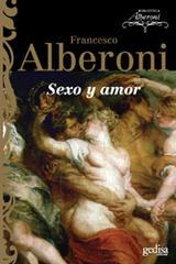 Sexo y amor - Francesco Alberoni - Editorial Gedisa