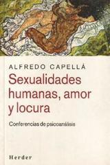 Sexualidades humanas, amor y locura - Alfredo Capellá - Herder