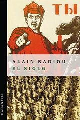 El siglo - Alain Badiou - Manantial