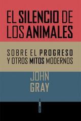 El silencio de los animales - John Gray - Sexto Piso